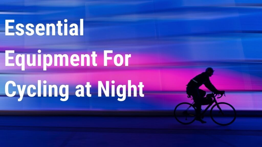 What equipment must a bicycle have when used at night blog Thumbnail
