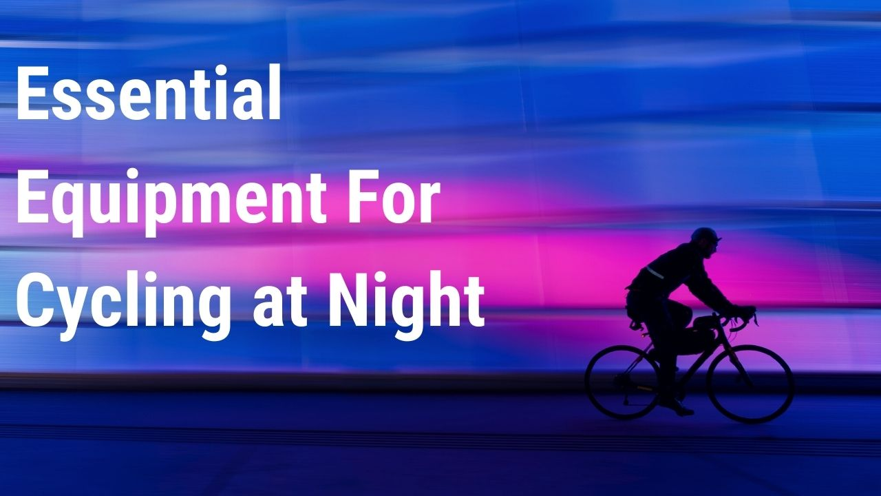 What equipment must a bicycle have when used at night?