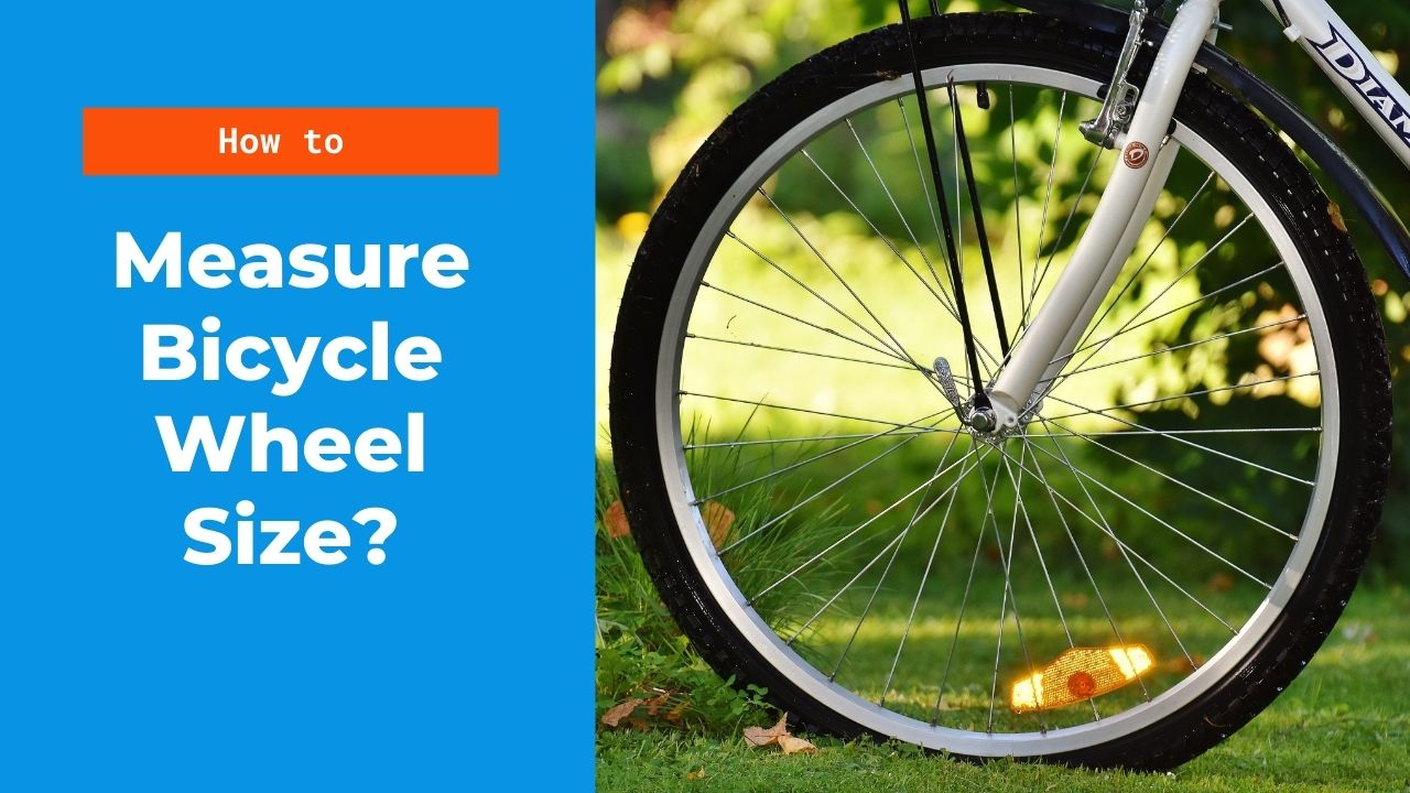 How to measure bicycle wheel size? (Step-By-Step)