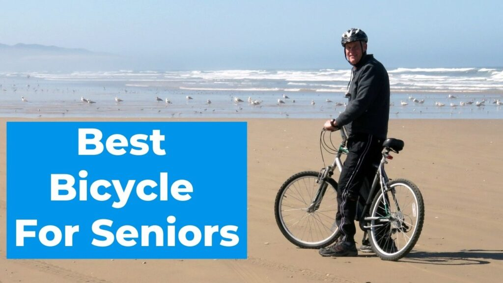 Best Seniors Bicycle Buying Guide